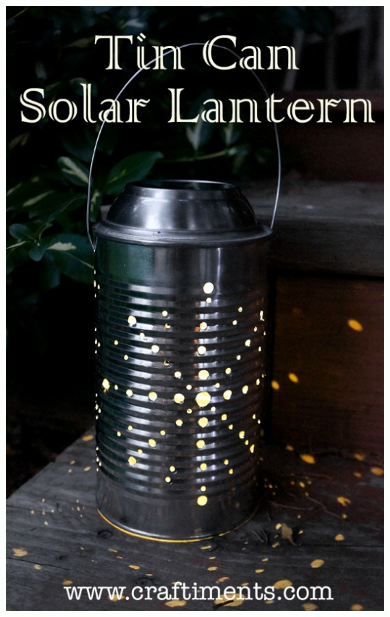 DIY Solar Inspired Solar Light Lighting Ideas- DIY Recycled Tin Can Solar Light Lantern Tutorial