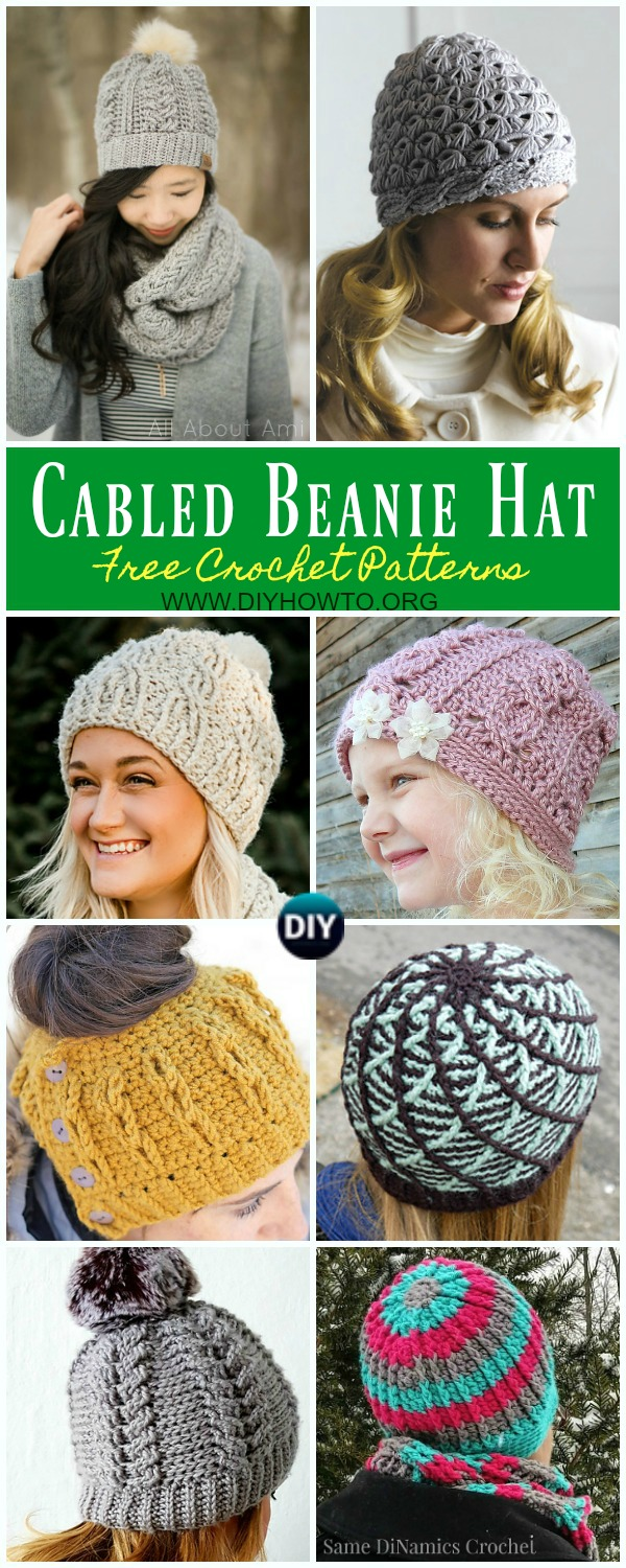 A collection of Cabled Beanie Hat Free Crochet Patterns all sizes, women cabled beanie hat, girls cable hat, cabled bun hat, swirl cabled hat, broomstick cabled hat