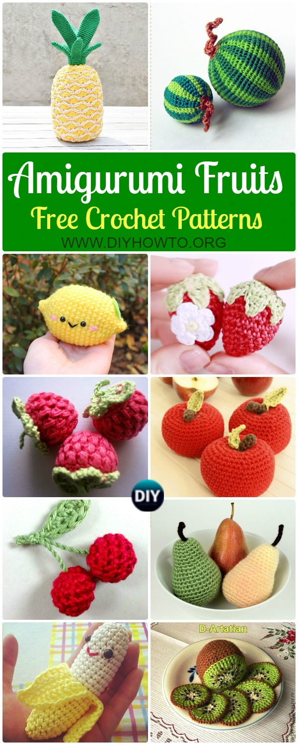 Collection of Crochet Amigurumi Fruits Free Patterns: Fruit Softies and Toys for Kids, Kitchen and Home Decoration: Apple, Pear, Raspberry, Strawberry, Watermelon...