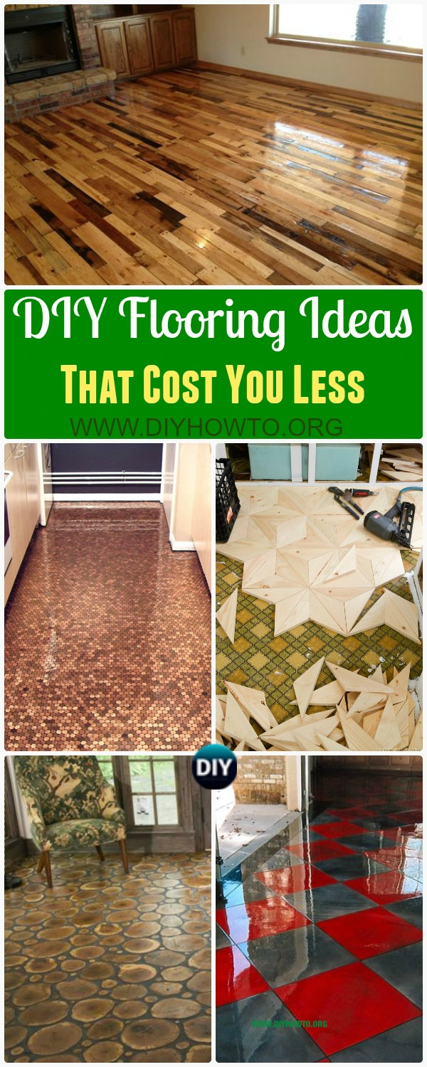 A Collection of DIY Flooring Ideas and Projects: Low Cost Budget Friendly Flooring Projects, Unique alternative flooring construction