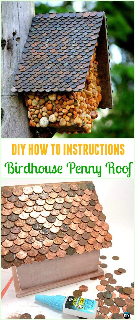 DIY Birdhouse Penny Roof Tutorial - Cool DIY Ways to Decorate Home & Garden with Pennies #Recycle; #Penny; #Garden